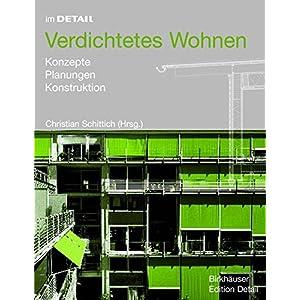 Verdichtetes Wohnen: Konzepte, Planung, Konstruktion (Im Detail (Deutsch))