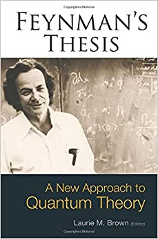the value of science richard feynman thesis Richard feynman's never previously published doctoral special value science and time viewpointthe present volume includes feynman's princeton thesis.