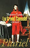 Le Grand Consulat: 1799-1804