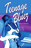 Teenage Bluez: A Collection of Urban Stories [Paperback]
