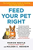 Feed Your Pet Right: The Authoritative Guide to Feeding Your Dog and Cat (1439166420) by Nestle, Marion