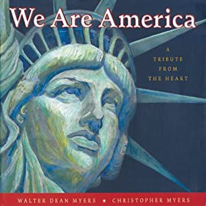 We Are America: A Tribute from the Heart | [Walter Dean Myers, Adriana Sananes]