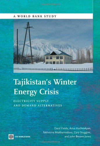 Tajikistan's Winter Energy Crisis: Electricity Supply and Demand Alternatives (World Bank Studies)