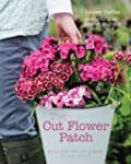 The Cut Flower Patch: Grow your own c...