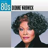 The 80's: Dionne Warwick