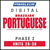 Port (Braz) Phase 2, Unit 26-30: Learn to Speak and Understand Portuguese (Brazilian) with Pimsleur Language Programs |  Pimsleur