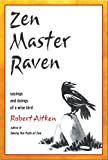 img - for Zen Master Raven: Sayings and Doings of a Wise Bird book / textbook / text book