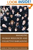 Managing Human Resources and Collective Bargaining (The Concordia University Leadership Series)