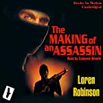 Making of an Assassin: The Hawk File Prequel (       UNABRIDGED) by Loren Robinson Narrated by Cameron Beierle