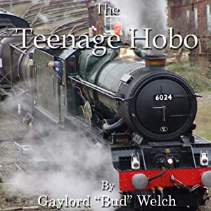 The Teenage Hobo | [Bud Welch]