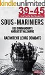 39-45 Sous-Mariniers: Des commandants...