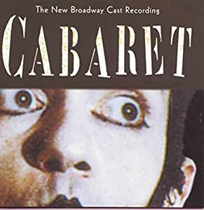 Cabaret: The New Broadway Cast Recording