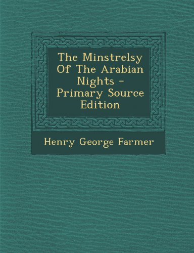The Minstrelsy Of The Arabian Nights - Primary Source Edition