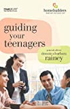 Guiding Your Teenagers (Homebuilders Parenting)