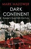 Dark Continent: Europe's Twentieth Century by Mazower, Mark New Edition (1999) Mark Mazower