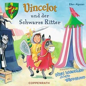 Vincelot und der schwarze Ritter Hörbuch