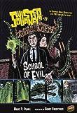 School Of Evil (Turtleback School & Library Binding Edition) (Twisted Journeys (PB))