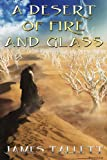 img - for A Desert of Fire and Glass (The Four Part Land Book 0) book / textbook / text book