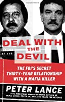 Deal with the Devil: The FBI's Secret Thirty-Year Relationship with a Mafia Killer from William Morrow