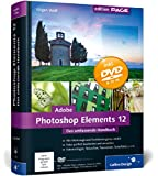 Adobe Photoshop Elements 12: Das umfassende Handbuch (Galileo Design)