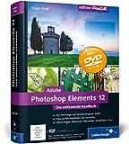 Adobe Photoshop Elements 12: Das umfassende Handbuch Jürgen Wolf