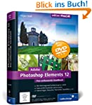 Adobe Photoshop Elements 12: Das umfa...