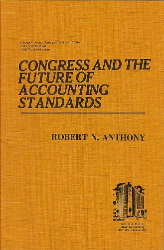 Congress and the Future of Accounting Standards (George S. Eccles Distinguished Lecture Series, Tenth Lecture)