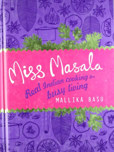 Miss Masala: Real Indian Cooking for Busy Living PDF