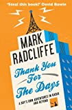 Mark Radcliffe Thank You for the Days: A Boy's Own Adventures in Radio and Beyond