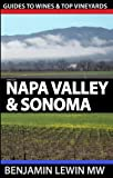 Wines of Napa Valley & Sonoma (Guides to Wines and Top Vineyards) (Volume 14)