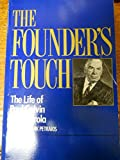 The Founder's Touch: The Life of Paul Galvin of Motorola (0894341200) by Petrakis, Harry Mark