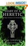 Diary of a Heretic: The Pagan Adventures of a Christian Priest