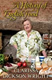 Clarissa Dickson Wright A History of English Food