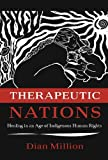 Therapeutic Nations: Healing in an Age of Indigenous Human Rights (Critical Issues in Indigenous Studies)