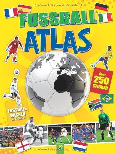 Fußball-Atlas: Über 250 Sticker - Plus: Fußballwissen für Experten hier kaufen