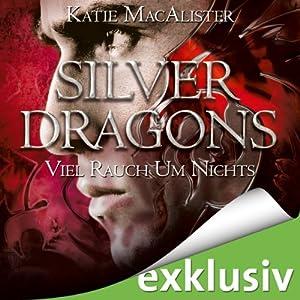 Viel Rauch um Nichts (Silver Dragons 2) Hörbuch