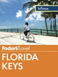 Fodor's In Focus Florida Keys: with Key West, Marathon & Key Largo (Full-color Travel Guide)