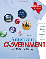 American Government and Politics Today - Texas by Schmidt