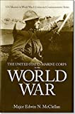 img - for The United States Marine Corps in the World War book / textbook / text book