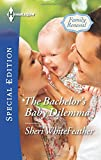 img - for The Bachelor's Baby Dilemma (Family Renewal) book / textbook / text book