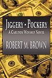 Jiggery-Pockery: A Carlton Winship Novel (145603393X) by Brown, Robert M.
