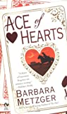 Ace of Hearts: Book One Of The House of Cards Trilogy (0451216261) by Metzger, Barbara