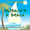 Payback's a Beach: Max Fried Mystery, Book 2 (       UNABRIDGED) by Falafel Jones Narrated by Rob Ellis