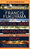img - for [(Political Order and Political Decay: From the Industrial Revolution to the Globalization of Democracy)] [Author: Professor of International Political Economy Francis Fukuyama] published on (November, 2014) book / textbook / text book