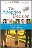 The Adoption Decision: 15 Things You Want to Know Before Adopting