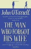 John O'Farrell The Man Who Forgot His Wife