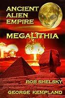 Ancient Alien Empire Megalithia (English Edition)