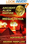 Ancient Alien Empire Megalithia
