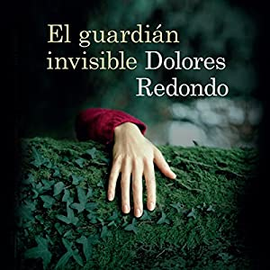 El guardiàn invisible [The Invisible Guardian] Audiobook by Dolores Redondo Narrated by Rosa López