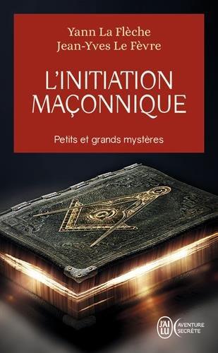 L'initiation maçonnique : petits et grands mystères : Symbolique de la cérémonie d'initiation au 1er degré
